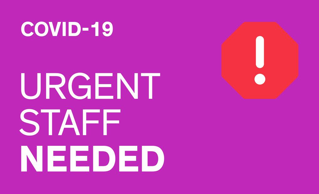COVID-19: URGENT STAFF NEEDED